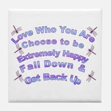 Love Who You Are Tile Coaster