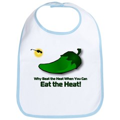Why beat the heat when you can EAT the HEAT? Bib