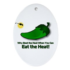 Why beat the heat when you can EAT the HEAT? Ornam