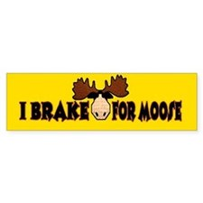 I Brake for MOOSE Bumper Bumper Sticker