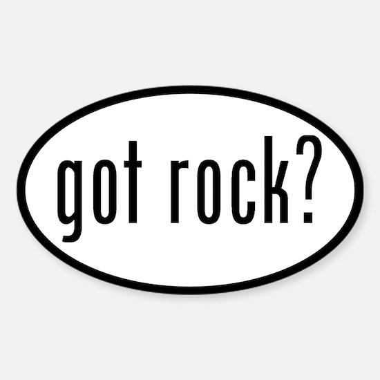 got rock? Oval Decal