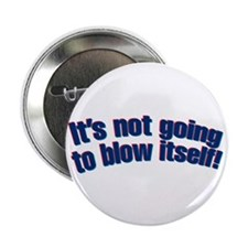 "It's not going to blow itself! 2.25"" Button (10 pa"