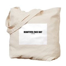 BEAUTIFUL FACE DAY(TM) Tote Bag