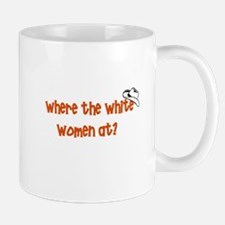 where-the-white-women-at Mugs
