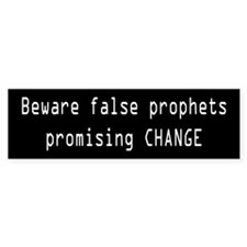 Beware False Prophets Promising Change Bumper Bumper Sticker