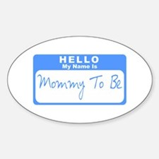 My Name Is Mommy To Be (Blue) Oval Decal