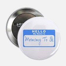 """My Name Is Mommy To Be (Blue) 2.25"""" Button"""