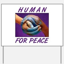 Human For Peace Yard Sign