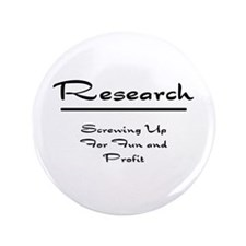 """Research Humor 3.5"""" Button"""
