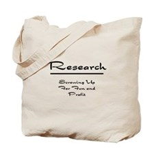 Research Humor Tote Bag