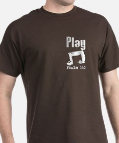 Play psalm 33:3 T-Shirt