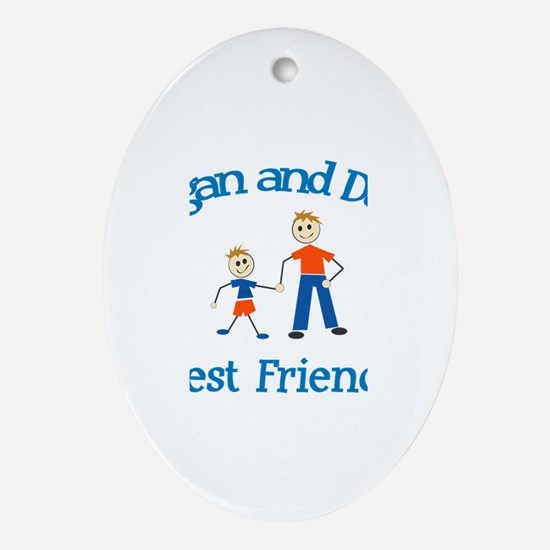 Logan and Dad - Best Friends Oval Ornament