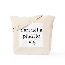 I Am Not A Plastic Bag Tote Bag