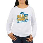 All That Women's Long Sleeve T-Shirt