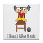 I Bench After Meals Tile Coaster