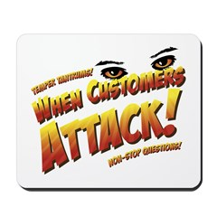 When Customers Attack Mousepad