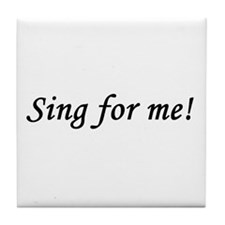 Sing for me! Tile Coaster