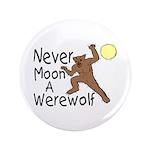 """Moon A Werewolf 3.5"""" Button (100 pack)"""
