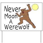 Moon A Werewolf Yard Sign