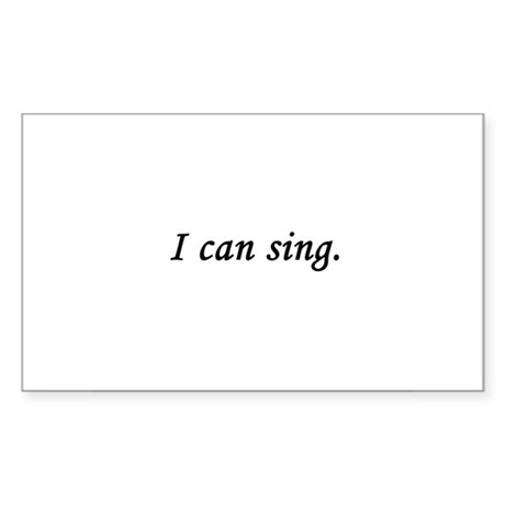 I Can Sing Rectangle Sticker