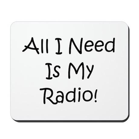 All I Need Is My Radio! Mousepad