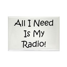 All I Need Is My Radio! Rectangle Magnet