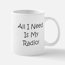 All I Need Is My Radio! Mug