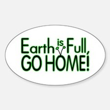 Earth Is Full Oval Decal