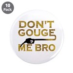 Don't Gouge Me Bro 3.5