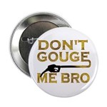 Don't Gouge Me Bro 2.25