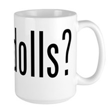got dolls? Mug