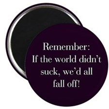 If the World Didn't Suck Magnet