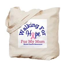 Walking Hope (Mom) Tote Bag