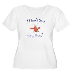I don't see any food! (PETA) T-Shirt
