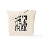 Frak you... Tote Bag