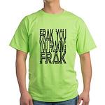 Frak you... Green T-Shirt