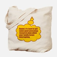 Family Interruptions Tote Bag