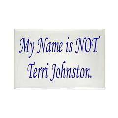 Not Terri Johnston Rectangle Magnet (10 pack)