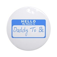 My Name Is Daddy To Be (Blue) Ornament (Round)