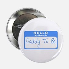 """My Name Is Daddy To Be (Blue) 2.25"""" Button"""