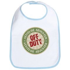 Off Duty Attitude Adjuster Bib