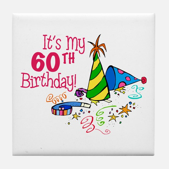 It's My 60th Birthday (Party Hats) Tile Coaster