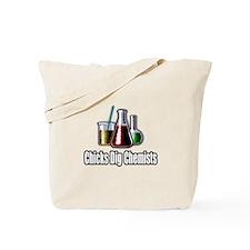 """""""Chicks Dig Chemists"""" Tote Bag"""