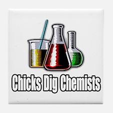 """""""Chicks Dig Chemists"""" Tile Coaster"""