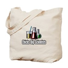 """Chicks Dig Scientists"" Tote Bag"