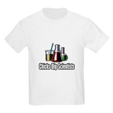 """Chicks Dig Scientists"" T-Shirt"