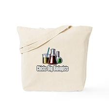 """""""Chicks Dig Biologists"""" Tote Bag"""