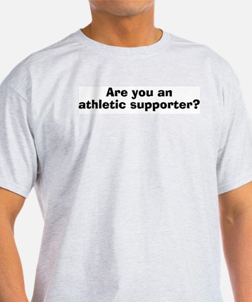 Are You An Athletic Supporeter? Ash Grey T-Shirt