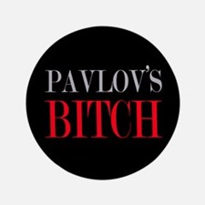 Pavlov's Bitch 3.5'' Button