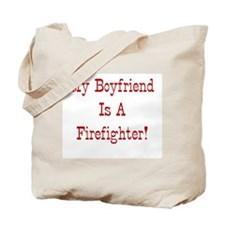 My Boyfriend Is A Firefighter Tote Bag
